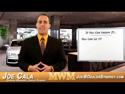 Mid-Week Motivation with Joe Cala - 'If You Can Dream It, You Can Do It' - Automotive Sales