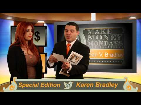 "Make Money Mondays with Sean V. Bradley - Special Edition with Karen Bradley ""Follow-Up"""