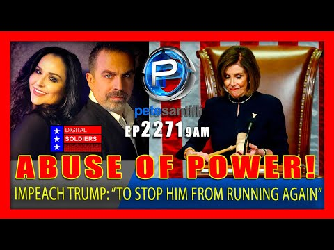 "EP 2271-9AM ABUSE OF POWER! Pelosi Wants To Impeach Trump To ""Stop Him From Running Again"""