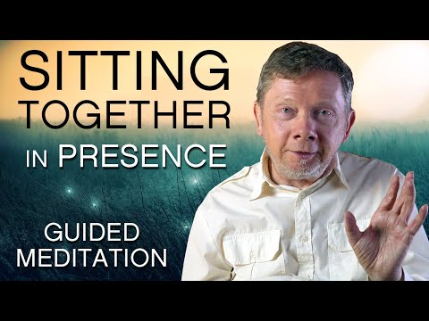 Sitting Together in Presence A Meditation with Eckhart Tolle