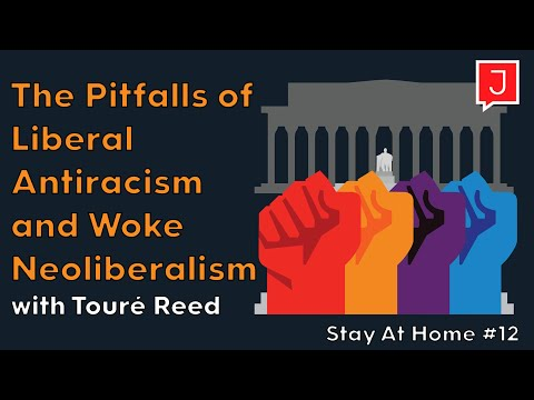 The Pitfalls of Liberal Antiracism and Woke Neoliberalism (Stay At Home #12)