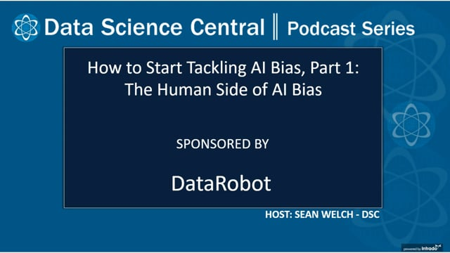 DSC Podcast Series: How to Start Tackling AI Bias, Part 1: The Human Side of AI Bias