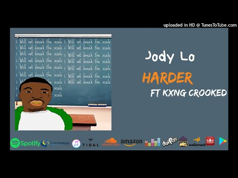 Jody Lo - Harder Ft. Kxng Crooked