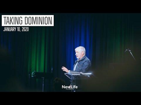 New Life Church --Taking Dominion -- 1-10-21
