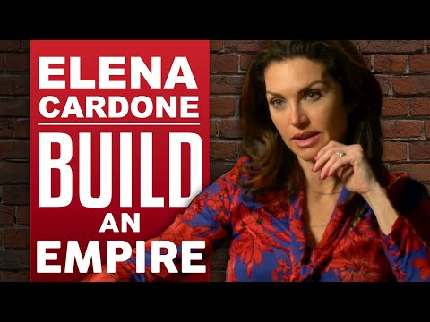ELENA CARDONE - BULD AN EMPIRE - HOW TO HAVE IT ALL - Part 1/2 | London Real