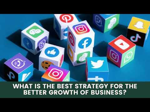 What is the Best Strategy For The Better Growth of Business