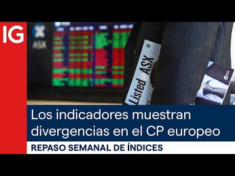 Indicadores muestran divergencias en el corto plazo en Europa   Repaso semanal de índices
