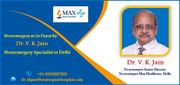Neurosurgery at its Finest By Dr. V. K. Jain Neurosurgery Specialist in Delhi