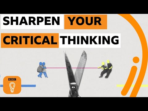 Five simple strategies to sharpen your critical thinking | BBC Ideas