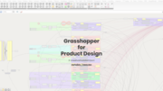 Grasshopper course for Industrial/Product designers