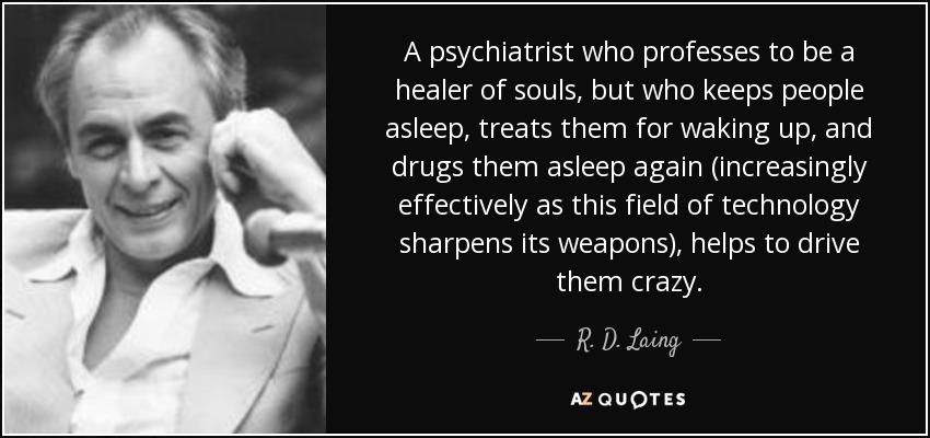 Ronald David Laing - on pseudo-psychiatry