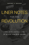 Democracy in America: Liner Notes for the Revolution: The Intellectual Life of Black Feminist Sound