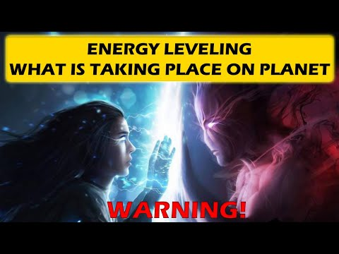 ENERGY LEVELING - what is taking place on planet