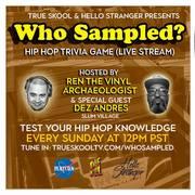 Who Sampled? Hip Hop Trivia Game with guest cohost DJ Dez Andres of Slum Village