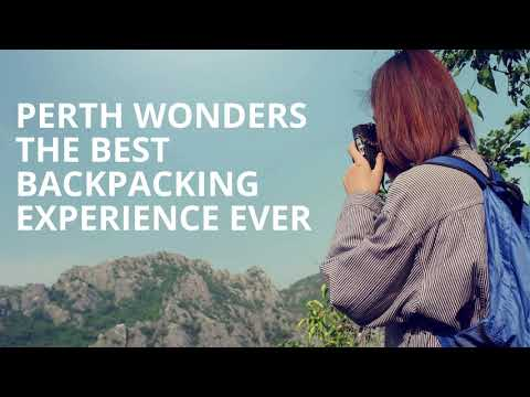 Perth Wonders the Best Backpacking Experience Ever
