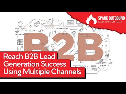 Using Multiple Channels for B2B Lead Generation in 2021