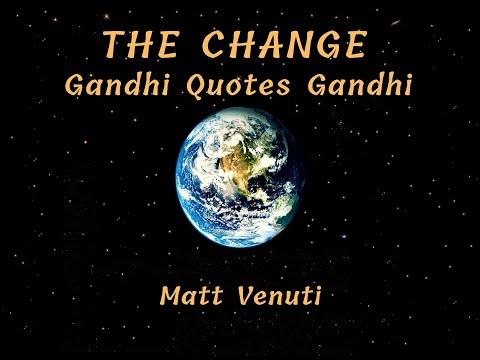 THE CHANGE: Gandhi Quotes Gandhi