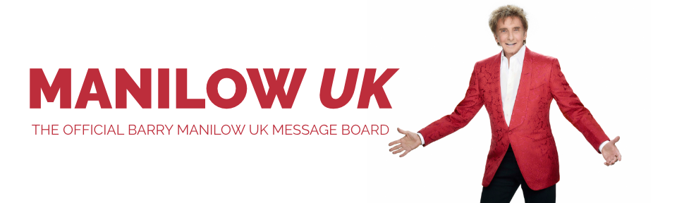 Barry Manilow Official UK Message Board