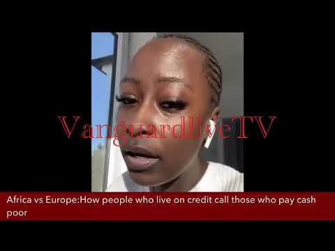 Africa vs Europe: How people who live on credit call those who pay cash poor