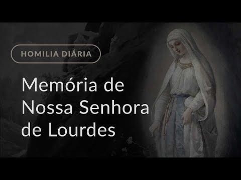 Memória de Nossa Senhora de Lourdes (Homilia Diária.1080)