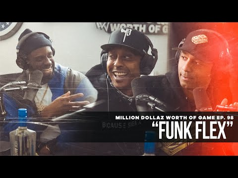 Million Dollaz Worth of Game Episode 98: Funk Flex
