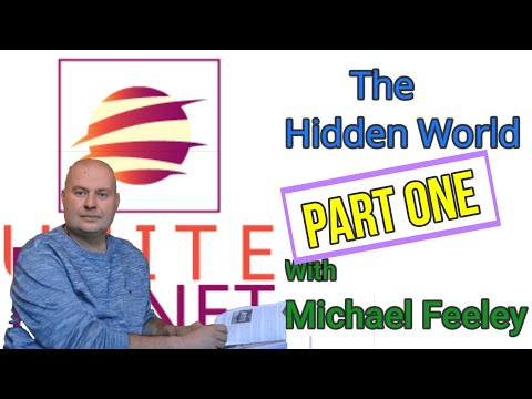 The Hidden World with Michael Feeley - Part One