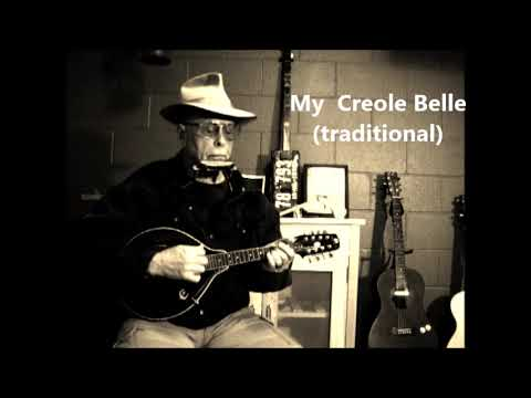 Whistle warning.   No CBG warning. Creole Belle -Valentine's day bluesy love song.