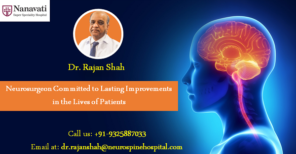 Dr. Rajan Shah Neurosurgeon Committed to Lasting Improvements in the Lives of Patients