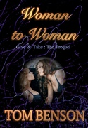 Woman to Woman: Give & Take; The Prequel