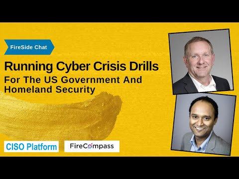 Fireside Chat-Running Cyber Crisis Drills For The US Government And Homeland Security