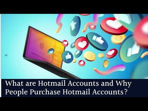 What are Hotmail Accounts and Why People Purchase Hotmail Accounts