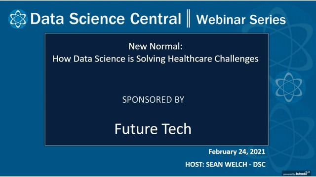 DSC Webinar Series: New Normal: How Data Science is Solving Healthcare Challenges