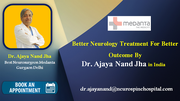Better Neurology Treatment For Better Outcome By Dr. Ajaya Nand Jha in India