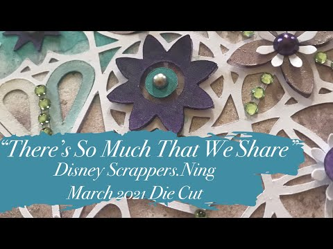 """Scrapbooking Process - """"There's So Much That We Share"""""""