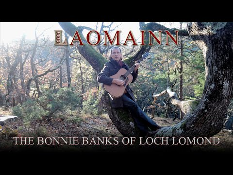 The Bonnie Banks of Loch Lomond - Laomainn