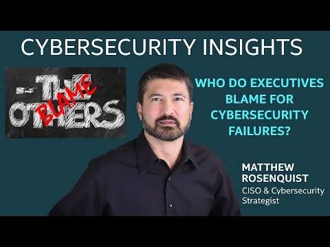 Who do Executives Blame for Cybersecurity Failures?