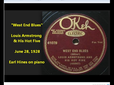 """Louis Armstrong & His Hot Five """"West End Blues"""" FAMOUS RECORD Chicago, June 1928"""