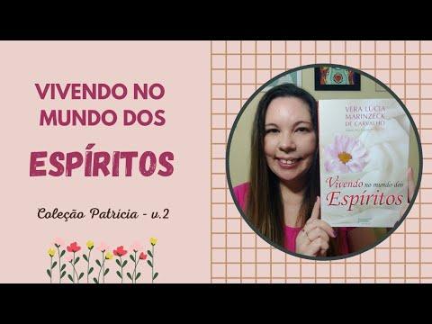 VIVENDO NO MUNDO DOS ESPÍRITOS (Vera Lúcia Marinzeck de Carvalho)