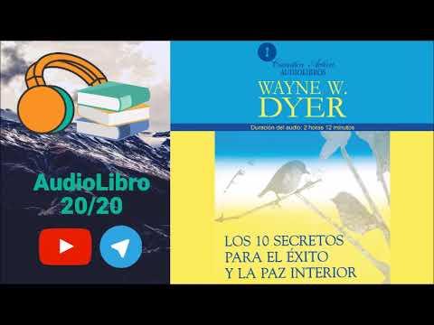 Los 10 Secretos Para El Éxito Y La Paz Interior Wayne W. Dyer AudioLibro Completo