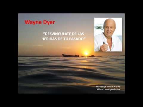 Desvinculate de las heridas del pasado Wayne Dyer