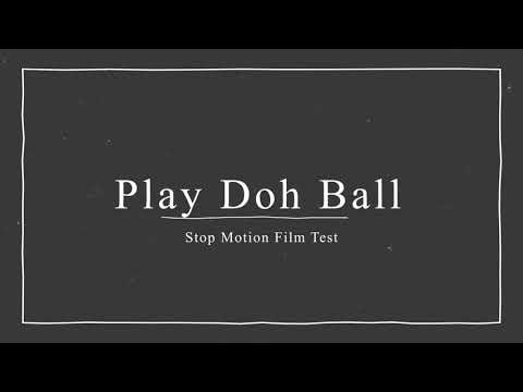 Play Doh Ball | Stop Motion Film Test
