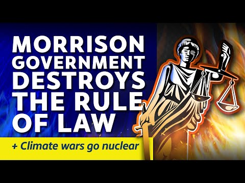 CITIZENS REPORT 5 Mar 2021 - Morrison government destroys the rule of law / Climate wars go nuclear