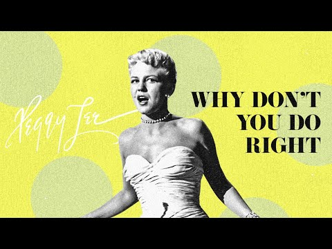 """Why Don't You Do Right?"" (Official Video) - Peggy Lee"