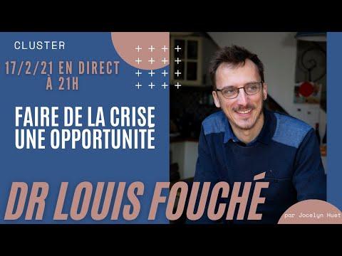 Cluster : Dr Louis Fouché - Faire de la crise une opportunité