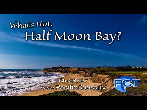 What's Hot, Half Moon Bay?