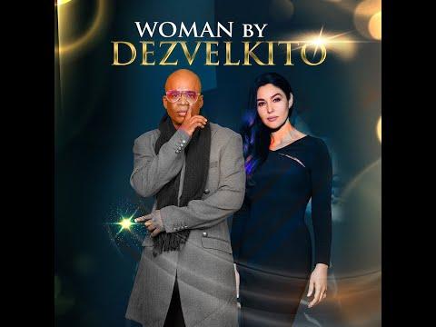 "Dezvelkito - ""Woman"""