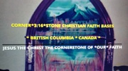 CORNER*3:16*STONE CHRISTIAN FAITH BASE BRITISH COLUMBIA CANADA PHOTO