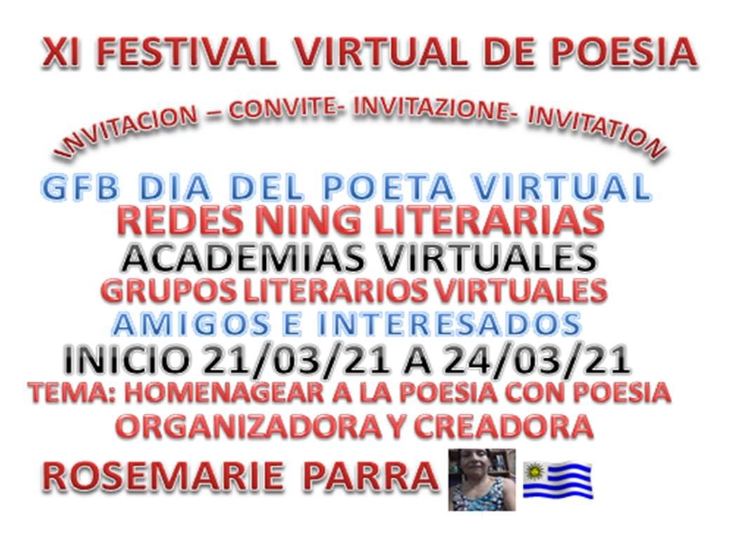 XI FESTIVAL VIRTUAL -21 DE MARZO DIA INTERNACIONAL DE LA POESIA CREADO Y ORGANIZADO POR ROSEMARIE PARRA