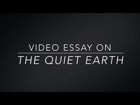 The Quiet Earth - Video Essay