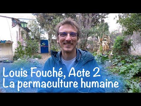 Louis Fouché, acte 2 : Permaculture humaine